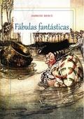 FÁBULAS FANTÁSTICAS.