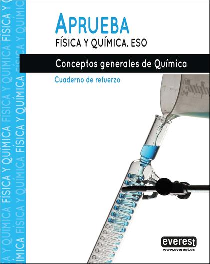 APRUEBA FÍSICA Y QUÍMICA.CONCEPTOS GENERALES DE QUÍMICA.