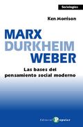 MARX, DURKHEIM, WEBER : LAS BASES DEL PENSAMIENTO SOCIAL MODERNO