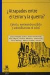 ¿ATRAPADOS ENTRE EL TERROR Y LA GUERRA?: EJÉRCITO, MOVIMIENTO PACIFISTA Y ANTIMILITARISMO EN IS