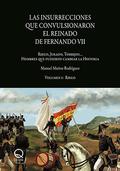 LAS INSURRECCIONES QUE CONVULSIONARON EL REINADO DE FERNANDO VII. VOLUMEN I. RIEGO, JURADO, TOR