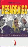 DESARRAIGO: MEMORIAS DE UN HIJO DE LOS VENCIDOS