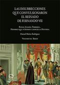 LAS INSURRECCIONES QUE CONVULSIONARON EL REINADO DE FERNANDO VII. VOLUMEN II. RIEGO, JURADO, TO
