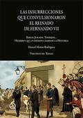 LAS INSURRECCIONES QUE CONVULSIONARON EL REINADO DE FERNANDO VII. VOLUMEN III. RIEGO, JURADO, T