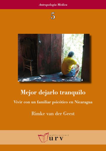 MEJOR DEJARLO TRANQUILO. VIVIR CON UN FAMILIAR PSICÓTICO EN NICARAGUA
