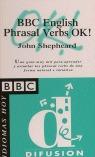BBC ENGLISH PHRASAL VERBS OK.