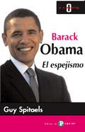 BARACK OBAMA - EL ESPEJISMO.