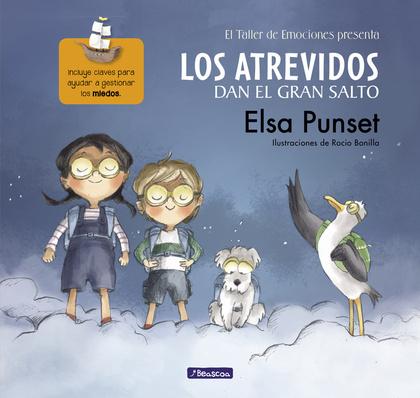 LOS ATREVIDOS DAN EL GRAN SALTO (EL TALLER DE EMOCIONES 1). INCLUYE CLAVES PARA AYUDAR A GESTIO