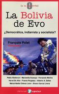 LA BOLIVIA DE EVO. ¿DEMOCRÁTICA, INDIANISTA Y SOCIALISTA?