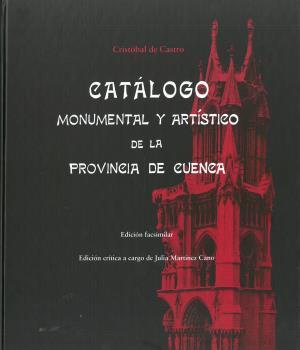 CATÁLOGO MONUMENTAL Y ARTÍSTICO DE LA PROVINCIA DE CUENCA.