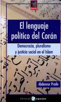 EL LENGUAJE POLÍTICO DEL CORÁN. DEMOCRACIA, PLURALISMO Y JUSTICIA SOCIAL EN EL ISLA