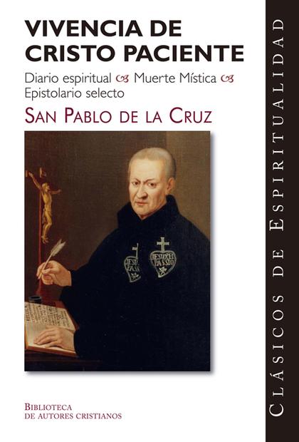 VIVENCIA DE CRISTO PACIENTE: DIARIO ESPIRITUAL, MUERTE MÍSTICA, EPISTO