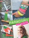 NUDOS CON PARACORD PARA NIÑOS : 19 PROYECTOS PASO A PASO