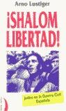 ¡SHALOM LIBERTAD!: JUDÍOS EN LA GUERRA CIVIL ESPAÑOLA