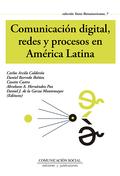 COMUNICACIÓN DIGITAL, REDES Y PROCESOS EN AMÉRICA LATINA.