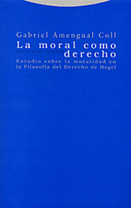 LA MORAL COMO DERECHO: ESTUDIO SOBRE LA MORALIDAD EN LA FILOSOFÍA DEL
