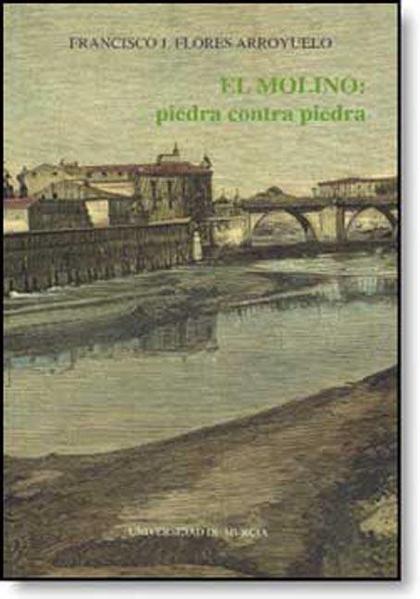 EL MOLINO : PIEDRA CONTRA PIEDRA