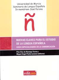 NUEVAS CLAVES PARA EL ESTUDIO DE LA LENGUA ESPAÑOLA : USOS ESPECIALIZADOS EN LA COMUNICACIÓN