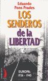 LOS SENDEROS DE LA LIBERTAD: EUROPA 1936-1945