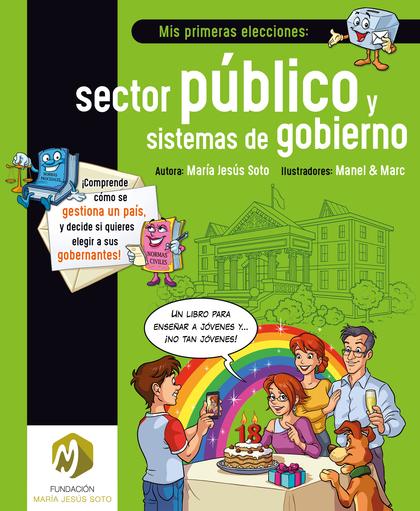 MIS PRIMERAS ELECCIONES: SECTOR PÚBLICO Y SISTEMAS DE GOBIERNO (ED. LATAM).