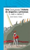 UNA HISTORIA DE DRAGONES Y PRINCESAS