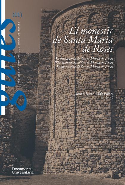 EL MONESTIR DE SANTA MARIA DE ROSES. EL MONASTERIO DE SANTA MARIA DE ROSES. LE M.