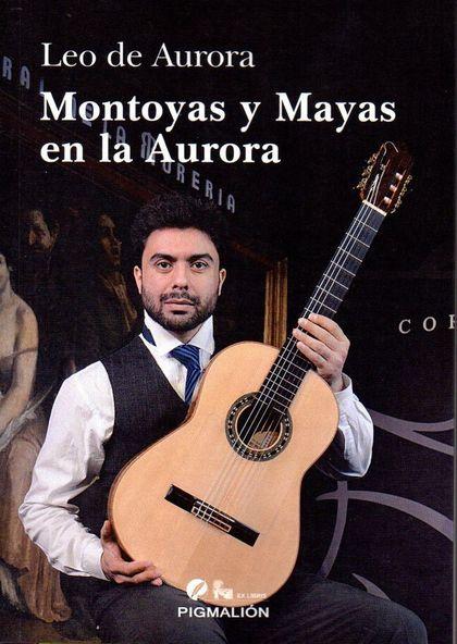 MONTOYAS Y MAYAS EN LA AURORA.