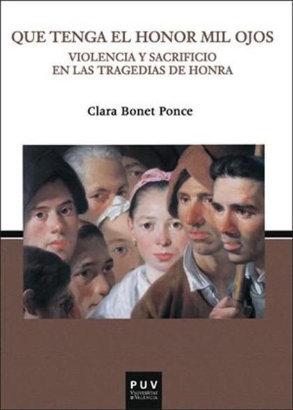 QUE TENGA EL HONOR MIL OJOS.. VIOLENCIA Y SACRIFICIO EN LAS TRAGEDIAS DE HONRA