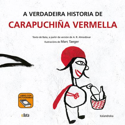 A VERDADEIRA HISTORIA DE CARAPUCHIÑA VERMELLA.
