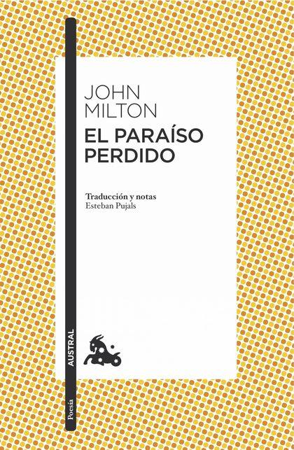 EL PARAÍSO PERDIDO. TRADUCCIÓN Y NOTAS DE ESTEBAN PUJALS