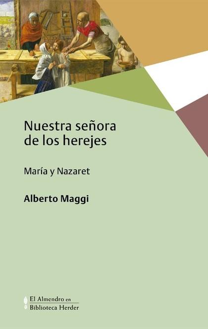 NUESTRA SEÑORA DE LOS HEREJES. MARÍA Y NAZARET