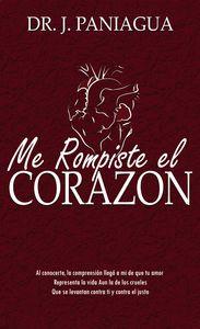 ME ROMPISTE EL CORAZÓN