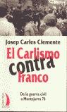 EL CARLISMO CONTRA FRANCO: DE LA GUERRA CIVIL A MONTEJURRA 76