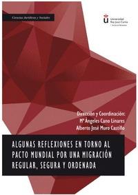 ALGUNAS REFLEXIONES EN TORNO AL PACTO MUNDIAL POR UNA MIGRACION REGULAR, SEGURA.