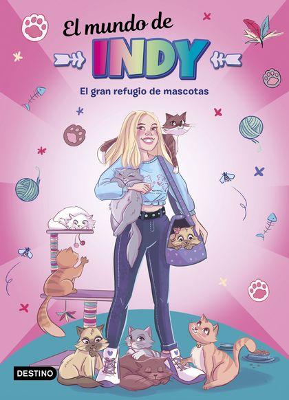 El Mundo de Indy. El gran refugio de mascotas