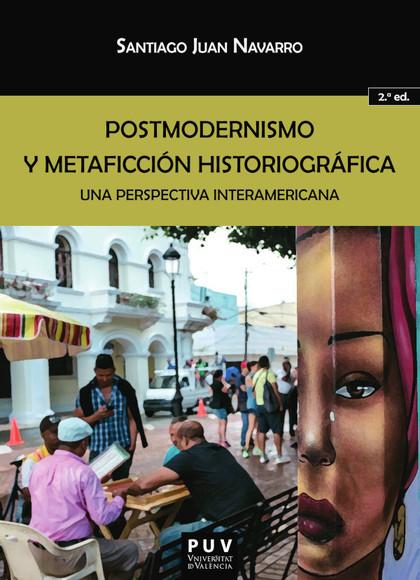 POSTMODERNISMO Y METAFICCIÓN HISTORIOGRÁFICA. (2ª ED.). UNA PERSPECTIVA INTERAMERICANA