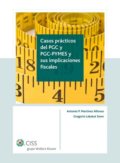 Casos prácticos del PGC y PGC PyMES y sus implicaciones fiscales (2.ª edición)