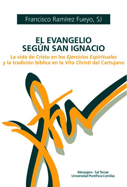 EL EVANGELIO SEGÚN SAN IGNACIO                                                  LA VIDA DE CRIS