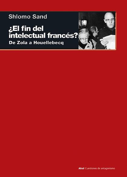 ¿EL FIN DEL INTELECTUAL FRANCÉS?. DE ZOLA A HOUELLEBECQ