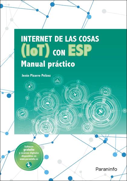 INTERNET DE LAS COSAS (IOT) CON ESP. MANUAL PRÁCTICO.