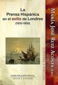 LA PRENSA HISPANICA EN EL EXILIO DE LONDRES 1810-1850.