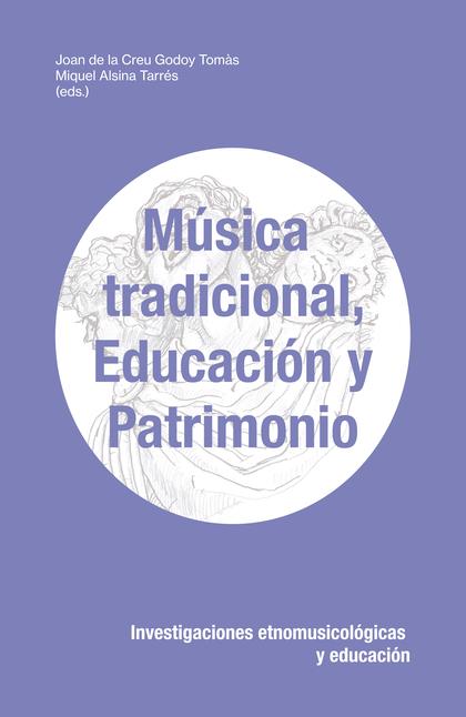 MÚSICA TRADICIONAL, EDUCACIÓN Y PATRIMONIO                                      INVESTIGACIONES