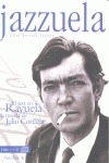 JAZZUELA : EL JAZZ EN RAYUELA, LA NOVELA DE JULIO CORTÁZAR