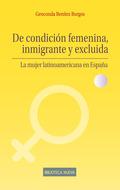 DE CONDICIÓN FEMENINA, INMIGRANTE Y EXCLUIDA : LA MUJER LATINOAMERICANA EN ESPAÑA