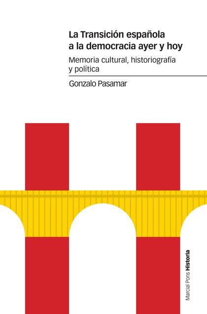 LA TRANSICIÓN ESPAÑOLA A LA DEMOCRACIA AYER Y HOY                               MEMORIA CULTURA