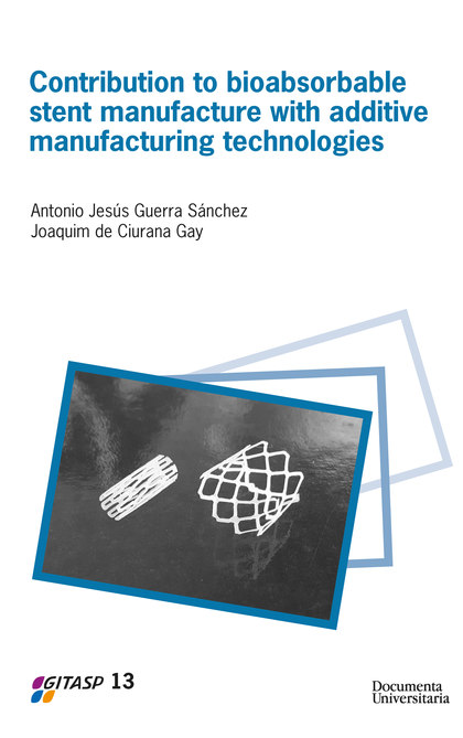 CONTRIBUTION TO BIOABSORBABLE STENT MANUFACTURE WITH ADDITIVE MANUFACTURING TECH