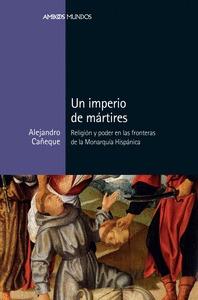 UN IMPERIO DE MÁRTIRES                                                          RELIGIÓN Y PODE