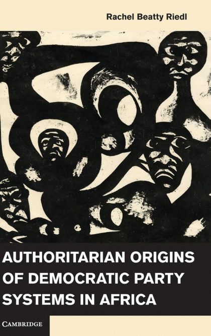 AUTHORITARIAN ORIGINS OF DEMOCRATIC PARTY SYSTEMS IN AFRICA.