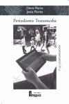 PERIODISMO TRANSMEDIA : REFLEXIONES Y TÉCNICAS PARA EL CIBERPERIODISTA DESDE LOS LABORATORIOS D