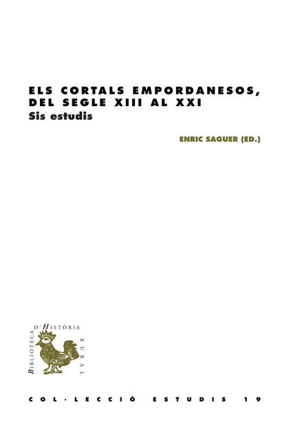 ELS CORTALS EMPORDANESOS, DEL SEGLE XIII AL XXI. SIS ESTUDIS
